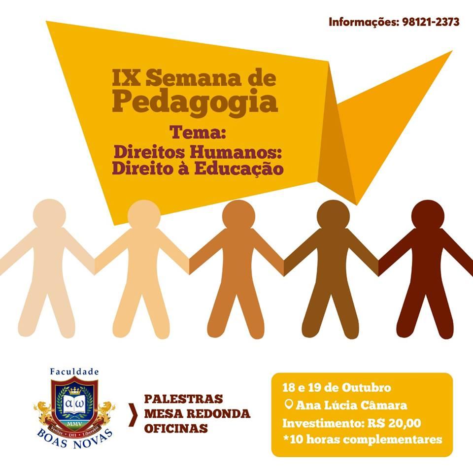 """IX Semana de Pedagogia com o tema: """"DIREITOS HUMANOS: DIREITO À EDUCAÇÃO"""". (18 e 19 de Outubro)"""