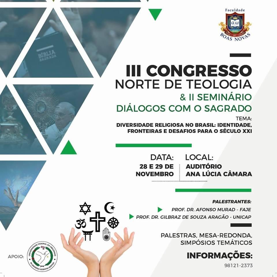 "III Congresso Norte de Teologia & II Seminário Diálogos com o Sagrado no Amazonas. ""Diversidade Religiosa no Brasil: Identidade, Fronteiras e desafios para o século XXI"". (28 a 29 de Novembro)"
